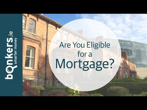 Getting a Mortgage in Ireland Ep 1: Are You Eligible for a Mortgage?