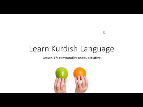 Learn Kurdish Language 17: Comparative & Superlative (With A List Of 50 Kurdish Adjectives)!!!