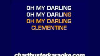 (Oh My Darling) Clemintine .......  (Chartbuster Karaoke)