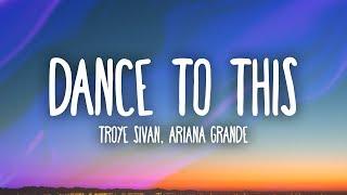Скачать Troye Sivan Ariana Grande Dance To This Lyrics