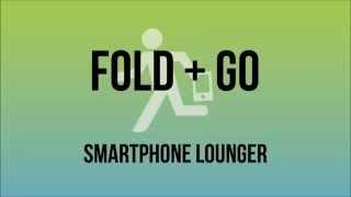 Fold + Go Smartphone Lounger