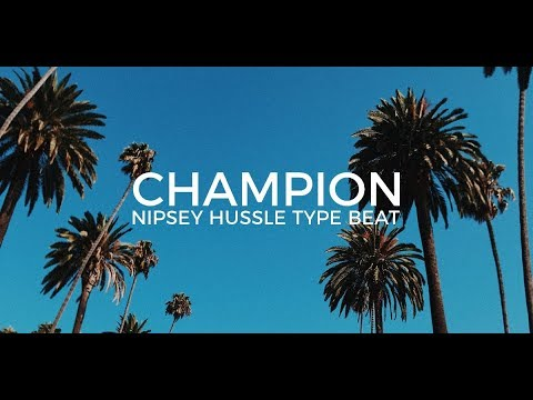 "Nipsey Hussle Rick Ross type beat ""Champion"" 
