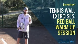 Tennis Wall Exercises: Red Ball Warm Up Session I JM Tennis - Online Tennis Programs