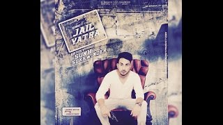 jail yatra sukh sukhwinder feat gupz sehra official video sohi productions davinder singh somal