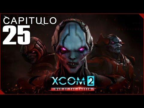 XCOM 2 WAR OF THE CHOSEN   Capitulo 25   Último elegido el BRUJO!!