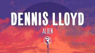 Dennis Lloyd - Alien (Lyrics)