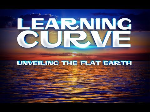 Learning Curve | Unveiling the Flat Earth