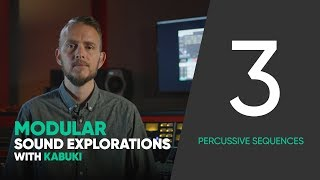 Modular Sound Explorations w. Kabuki – Ep. 3/6 – Percussive Sequences – Softube