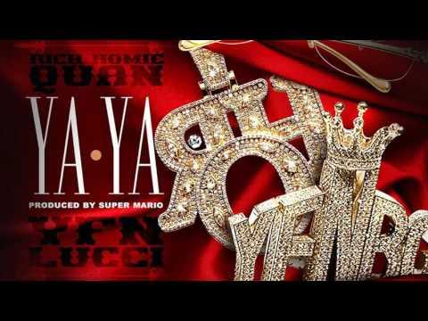 Rich Homie Quan - Ya Ya Ft. YFN Lucci (Official Audio)