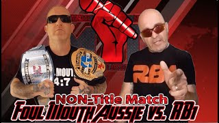 Non Championship Match: Foul Mouth Aussie (Elite/InterMedia Champion) vs. RB1