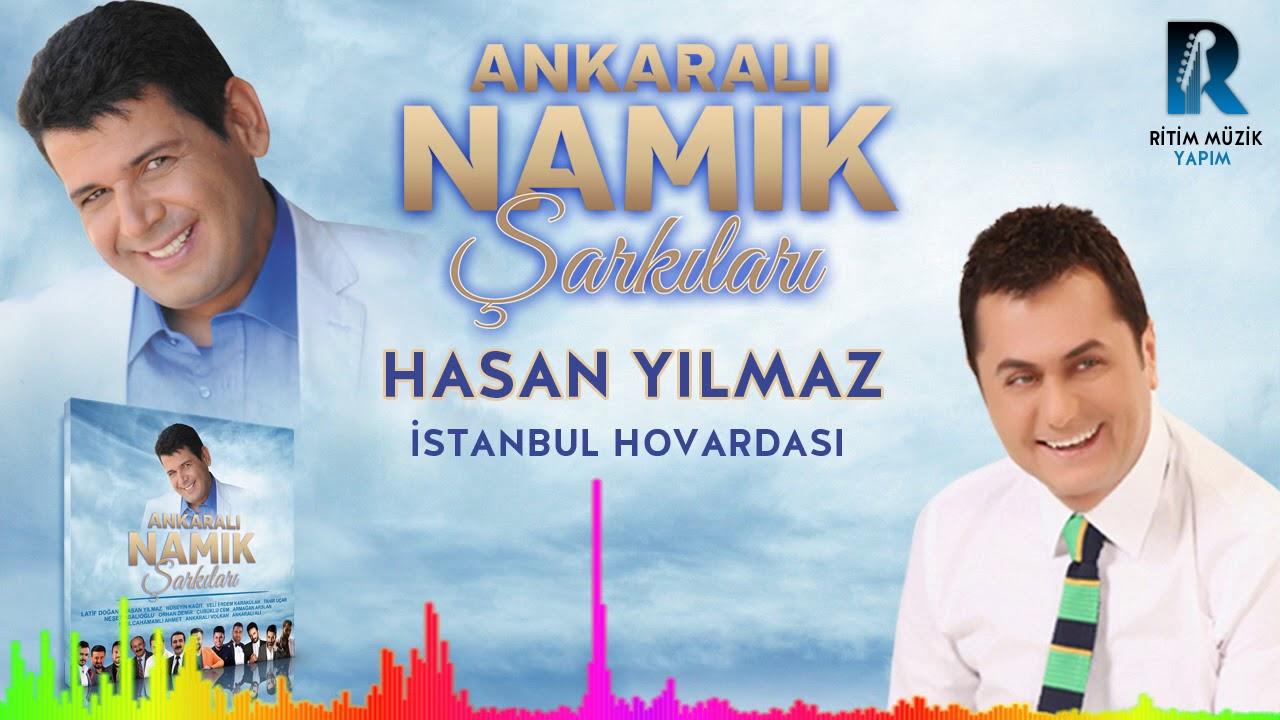 Hasan Yılmaz   İstanbul Hovardası ''Ankaralı Namık Şarkıları'' 2018 YENİ ALBÜM