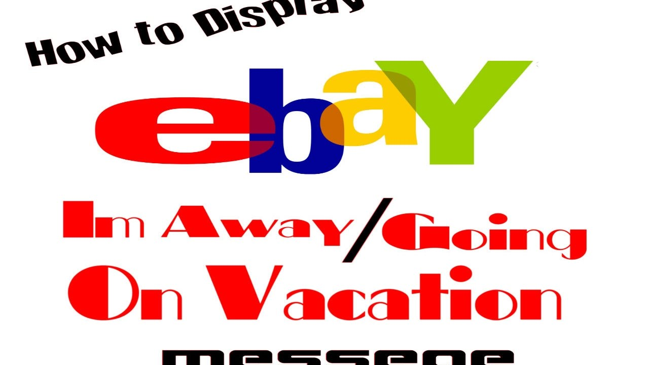 How To Put Ebay Account Store Away Message Youtube