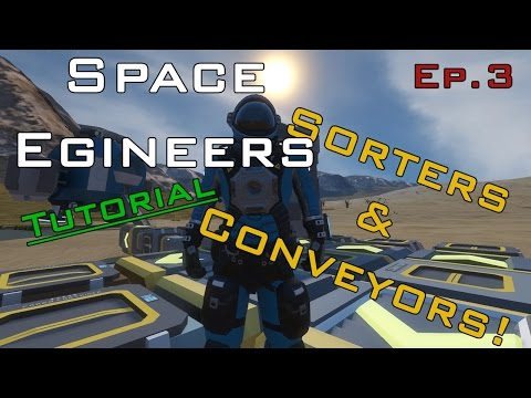 How to use Sorters and Conveyors Tutorial! - Space Engineers Ep.3