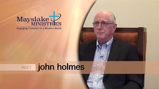 Mayslake Ministries Meet John Holmes, spiritual director