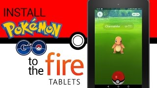 Install Pokemon GO to the $50 Amazon Fire Tablet or Kindle Fire