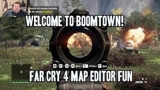 WELCOME TO BOOMTOWN! FAR CRY 4 MAP EDITOR FUN
