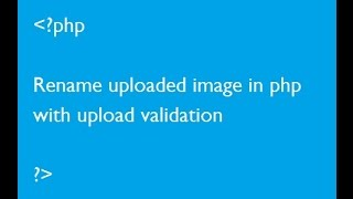 Rename uploaded image in php with upload validation