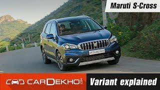 Maruti Suzuki S-Cross Variant Explained | CarDekho