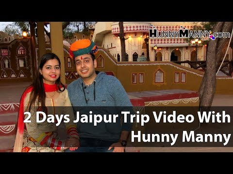 Jaipur Tourism Video by Hunny Manny | 2 Days Jaipur Trip