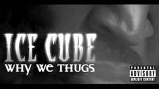 Ice Cube - Why We Thugs  Instrumental*WITH HOOK*