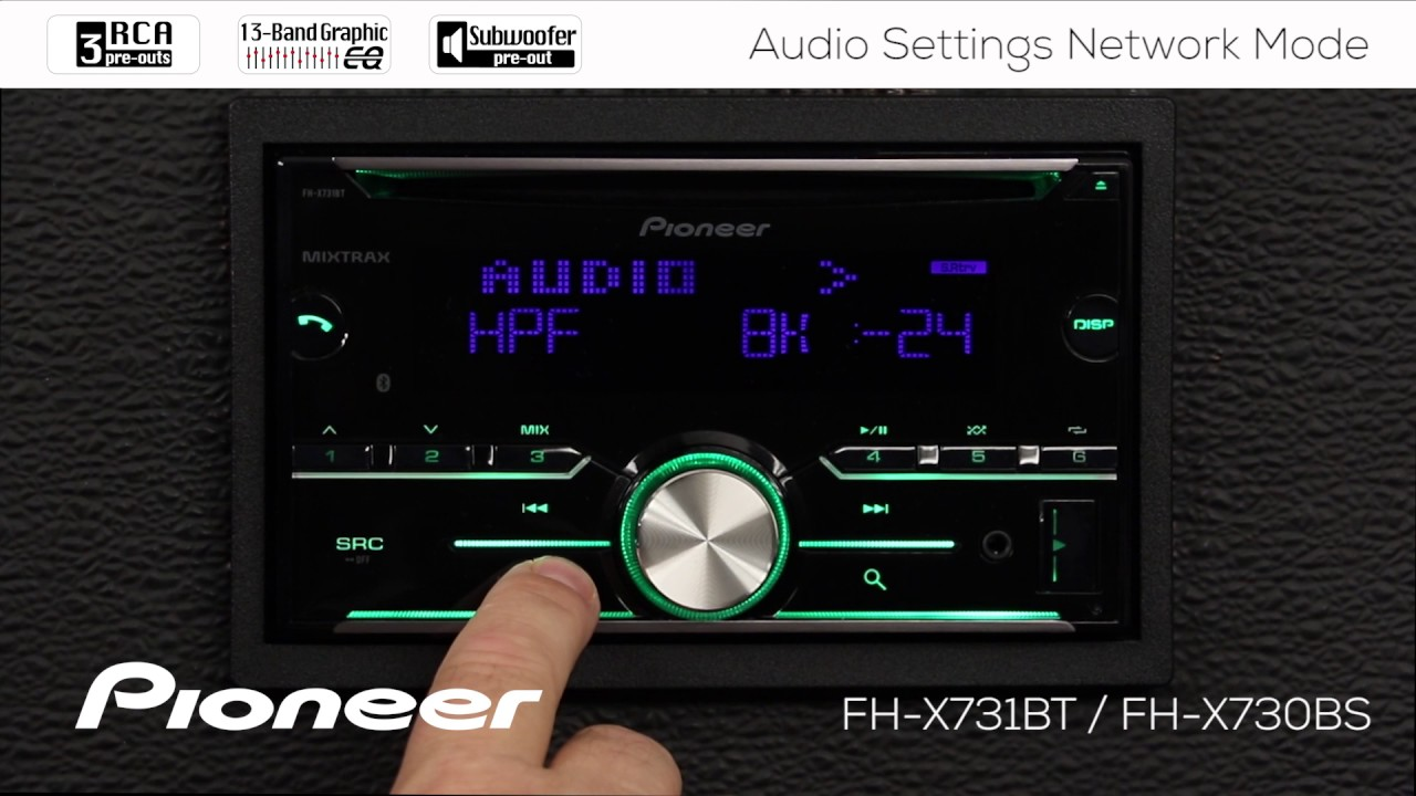 pioneer fh x731bt. how to - fh-x731bt / fh-x730bs audio settings network mode pioneer fh x731bt t