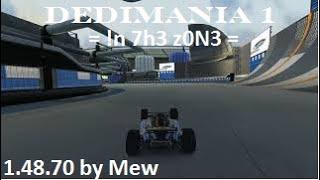 Dedimania 1  = !n 7h3 z0N3 = 1.48.70 by Mew