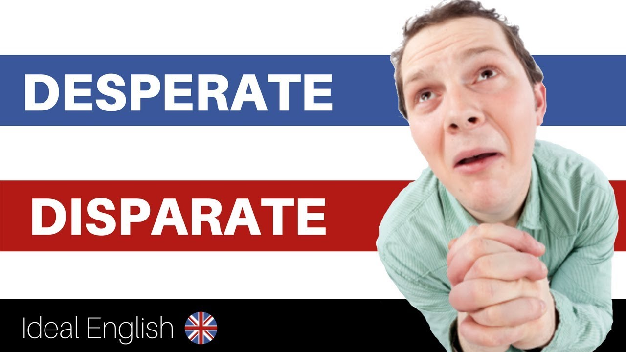 Disparate Desperate English Language Tutorials How to pronounce desperate adjective in british english. disparate desperate english