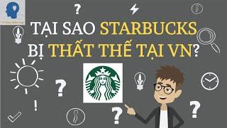 Vì sao cà phê Starbucks bị thất thế ở Việt Nam - thị trường cà phê tỷ đô | Tri thức nhân loại