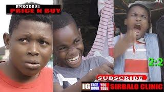 SIRBALO CLINIC - PRICE N BUY (Season 51) (Nigerian Comedy)