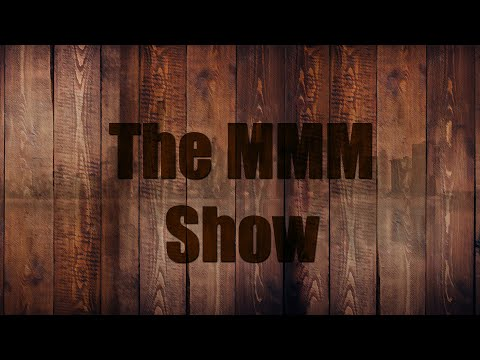 The MMM Show - Episode 1