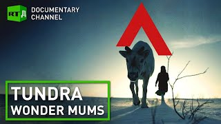 Tundra Wonder Mums | RT Documentary
