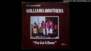 I've Got A Home The Sensational Williams Brothers