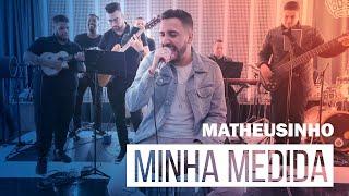 Matheusinho - Minha Medida (Roda de Amigos FM O Dia)