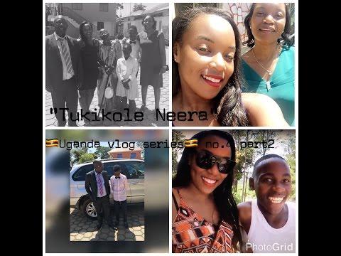 TUKIKOLE NEERA (Uganda Vlog 2016/17 #2)