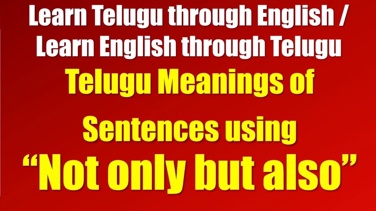 0115 al telugu meanings of sentences using not only but also 0115 al telugu meanings of sentences using not only but also learn telugu english stopboris Images