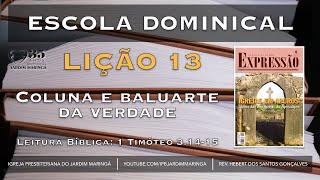 Lição 13 - 1 Timóteo 3.14-15