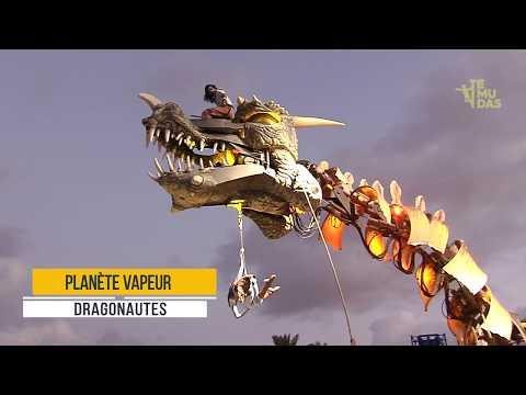 «Dragonautes», de la compañía francesa Planète Vapeur