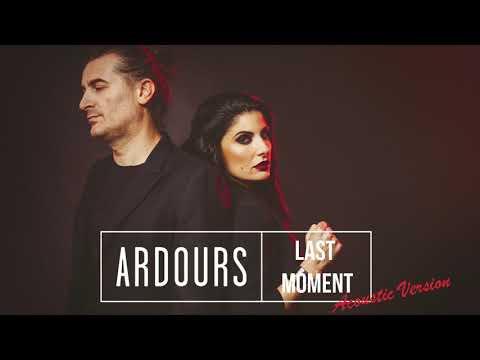 "Ardours  - ""Last Moment"" (Acoustic Version) #Ardours #LastMoment #MariangelaDemurtas #KrisLaurent"