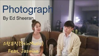 Photograph (포토그래프) - Ed Sheeran (에드 쉬런) Cover by 스틴뮤직 (StinMusic) with Jasmine