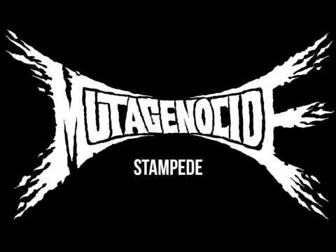 MUTAGENOCIDE - STAMPEDE