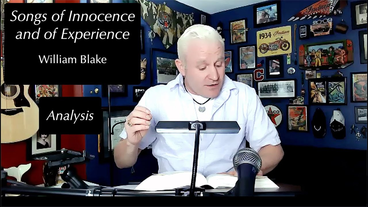 an analysis of the songs of innocence and experience of william blake An analysis of william blake's songs of innocence and experience  blake: songs of innocence & experience  documents similar to songs of innocence and.