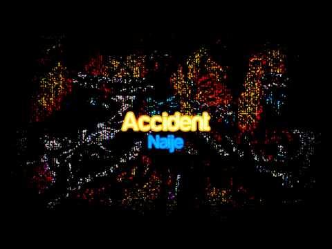 Naije - Accident