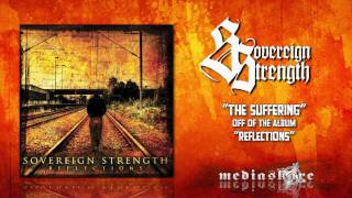 Watch Sovereign Strength The Suffering video