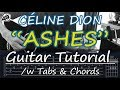 "Céline Dion - ""Ashes"" | GUITAR TUTORIAL /w Tabs & Chords | (Deadpool 2  Soundtrack)"