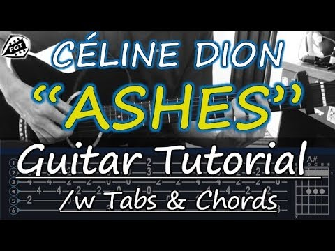 "Céline Dion - ""Ashes""   GUITAR TUTORIAL /w Tabs & Chords   (Deadpool 2Soundtrack)"