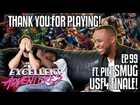 THANK YOU FOR PLAYING! The Excellent Adventures of Gootecks & Mike Ross ft. PIE|SMUG! Ep. 99 (USF4)