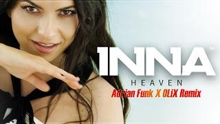 INNA - Heaven Adrian Funk X OLiX Remix