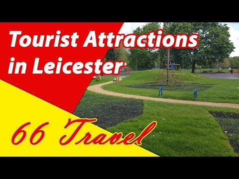 List 8 Tourist Attractions in Leicester, England, UK | Travel to Europe