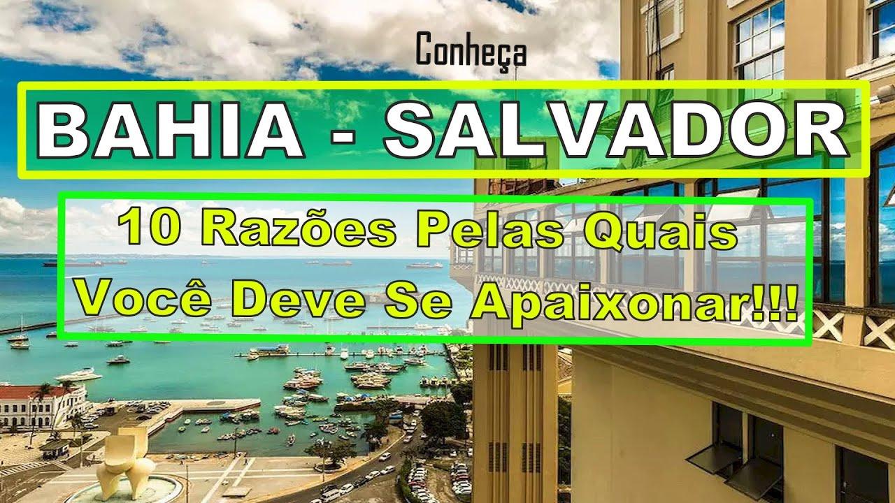 Bahia Salvador 10 Razões Pelas Quais Você Deve Se Apaixonar!!!