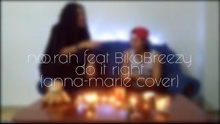 noo.rah feat BikaBreezy - Do It Right (Anne-Marie cover)